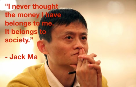 I never thought the money I have belongs to me. It belongs to society. – Jack Ma