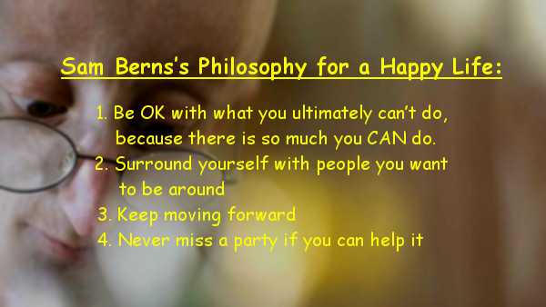 Sam Berns's Philosophy for a Happy Life